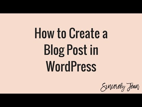 How to Create a Blog Post in WordPress! (2017)