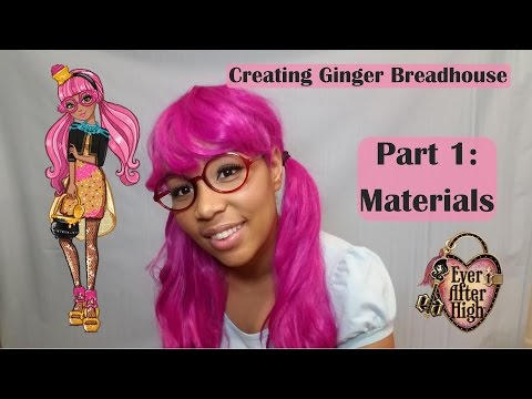 (1) Creating Ginger Breadhouse: Materials & Wigs