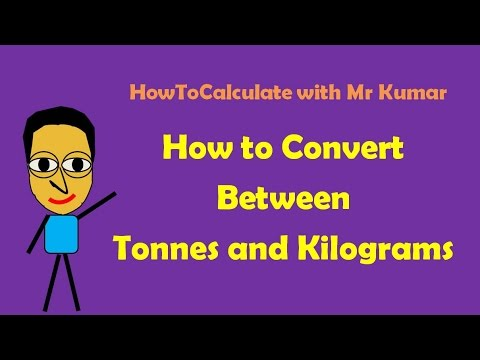 How to Convert Tonnes and Kilograms