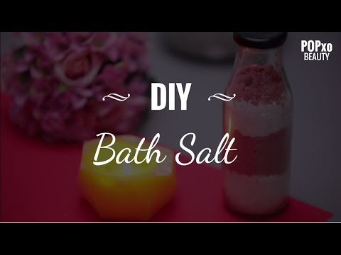 DIY Bath Salt - POPxo Beauty