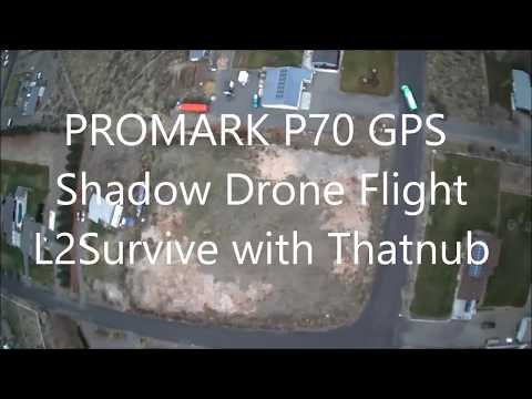 PROMARK P70 GPS Shadow Drone Flight L2Survive with Thatnub
