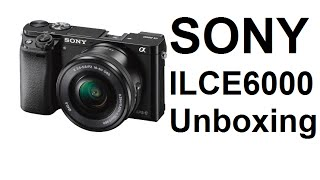 ILCE6000 Unboxing from Sony