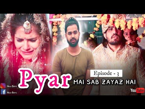 Xxx Mp4 Pyar Mai Sab Zayaz Hai Episode 3 Hola Boy 39 S Aazam 3gp Sex