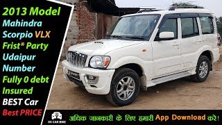 2013 Model Mahindra Scorpio VLX Frist Party Udaipur Number Fully 0 debt Insured BEST Car Best PRICE
