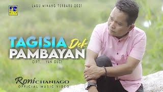 Roni Chaniago - Tagisia Dek Pambayan