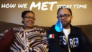HOW WE MET!!! ***Story Time***