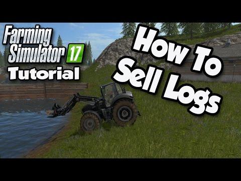 Farming Simulator 17 Tutorial - How To Sell Logs (Goldcrest Valley)   FS17 Tutorials