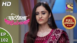 Patiala Babes - Ep 102 - Full Episode - 17th April, 2019