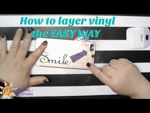Layering Vinyl The Easy way