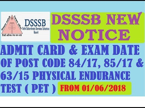 DSSSB NEW LATEST PET EXAM NOTICE FOR POST CODES 84/17,85/17,63/15 / ADMIT CARD & EXAM DATE 2018