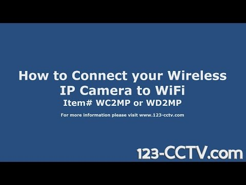 How to connect your wireless ip camera to a WiFi Router