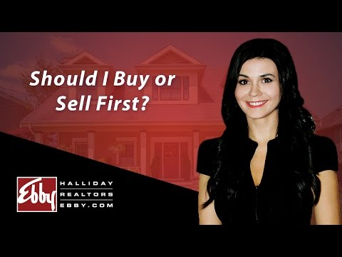 Northern Texas Real Estate Agent: Should I buy or sell first?