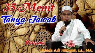 35 Menit Tanya Jawab Bersama Ustadz Adi Hidayat Lc , MA ((Seri 001))