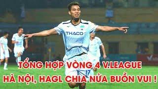 Tổng Hợp Vòng 4 V.League 2020 | Hà Nội Hòa Nhọc Ngày Hà Tĩnh Vỡ Sân, HAGL Thắng Thuyết Phục