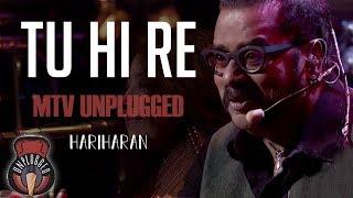 Tu Hi Re - MTV Unplugged (Full Song) - Hariharan