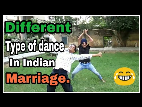 Different type of dance in Indian marriage..😂