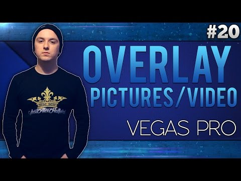 Sony Vegas Pro 13: How to Overlay Pictures/Videos - Tutorial #20
