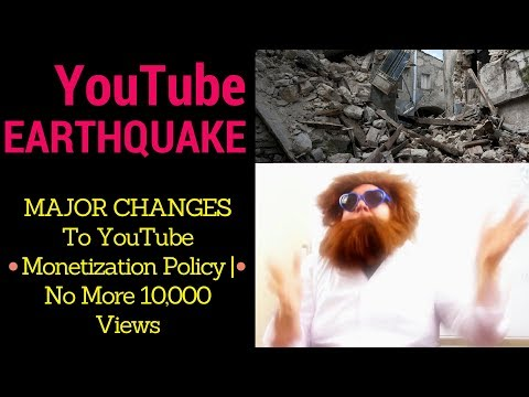 BIG CHANGES To YouTube Monetization Policy - No More 10,000 Views YOUTUBE EARTHQUAKE