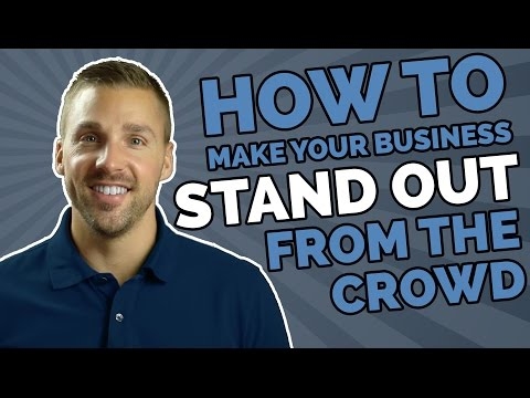 How To Make Your Business Stand Out From The Crowd (Marketing Differentiation)