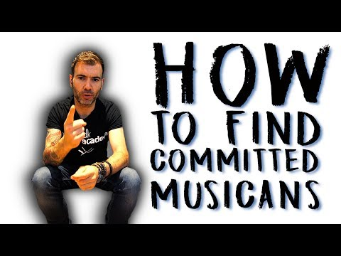 HOW TO FIND COMMITTED MUSICIANS / HOW TO REPLACE AND FIND BAND MEMBER