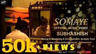 Somaye || Official Music Video || Subhashish || Original Composition