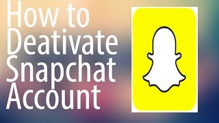 How To Deletedeactivate A Snapchat Account New 2017