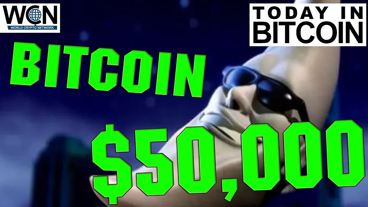 Today in #Bitcoin (Feb 16, 2021) - Bitcoin hits $50,000 for the first time