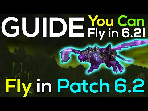 GUIDE: How to Fly in Warlords of Draenor Patch 6.2