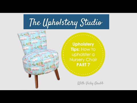 How to Upholster a Nursery Chair (Part 7) Adding Fabric to Seat