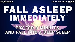 [Try Listening for 3 Minutes] FALL ASLEEP FAST | Sleeping Music For Deep Sleeping | Meditation Music