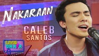 Caleb Santos — Nakaraan   LIVE! On Air