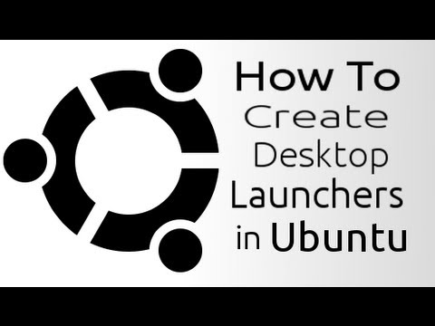 How To Create Desktop Launchers in Ubuntu