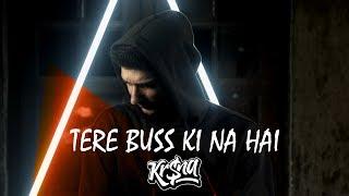 KR$NA - Tere Buss Ki Na Hai