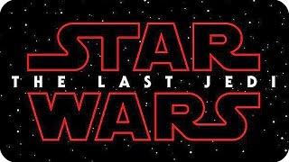 STAR WARS EPISODE 8: THE LAST JEDI Title & Announcement Teaser (2017)