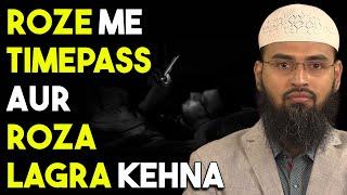FUNNY - Roza Lagra Bolna Aur Roze Me Time Pass Karna Kaisa Hai By Adv. Faiz Syed