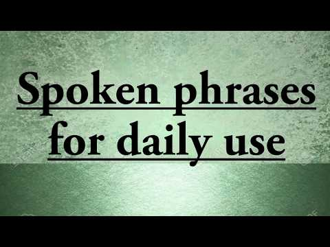 Spoken phrases for daily use