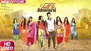 Jatt Te Jawani (Full Video)| Armaan Bedil | Sara Gurpal | Jashan Nanarh | Speed Records