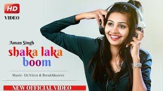 Shaka Laka Boom | Aman Singh | Dr.Vilest, BreakMasterZ | Hindi Romantic Song