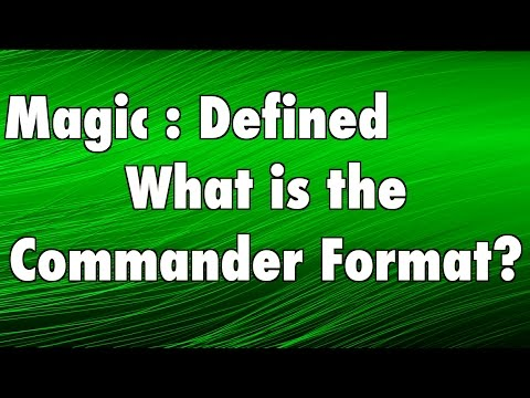 MTG - Magic Defined - Commander: What is the Commander format in Magic: The Gathering?