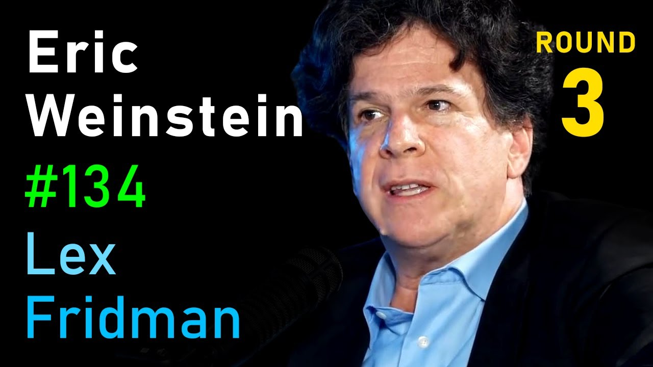 Eric Weinstein: On the Nature of Good and Evil, Genius and Madness | Lex Fridman Podcast #134
