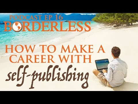 Ep 16: How to Make a Career With Self-Publishing