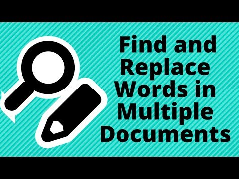 How to find and replace words in multiple documents?