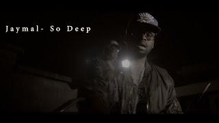 Jaymal - So Deep [Net Video]