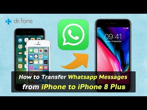 How to Transfer Whatsapp Messages from iPhone to iPhone 8 Plus
