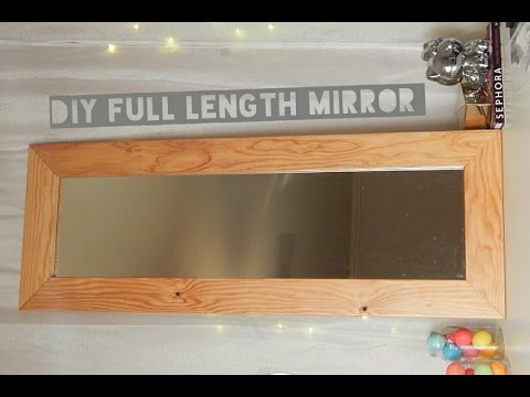 DIY FRAMED FULL LENGTH MIRROR Under $20