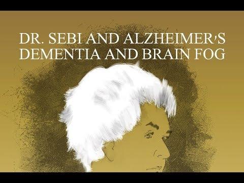 Dr. Sebi Cures Alzheimer's, Dementia and Brain Fog