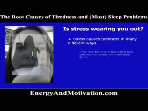 The Root Causes of Tiredness and Sleep Problems