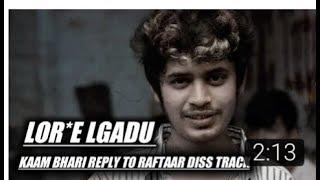 Lor*e lgadu - Kaam Bhari Reply To Raftaar Shiekh Chilli 🔥
