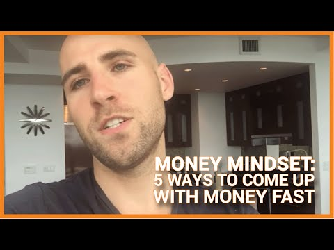 MONEY MINDSET: 5 Ways To Come Up With Money Fast