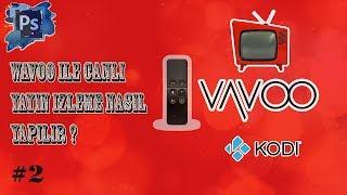 Vavoo TV Türkçe Yapma Sinema ve TurkVod Eklentisini Yükleme